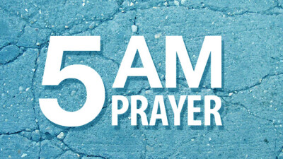 5AM Prayer