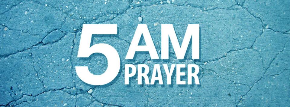 5AM Prayer