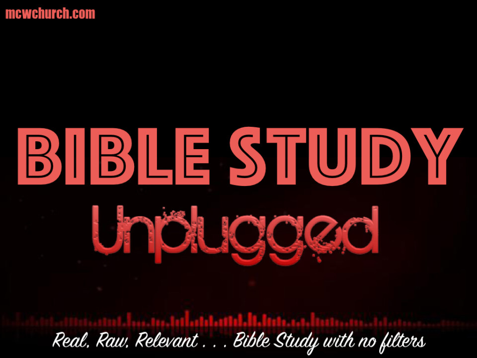 Bible Study, Unplugged